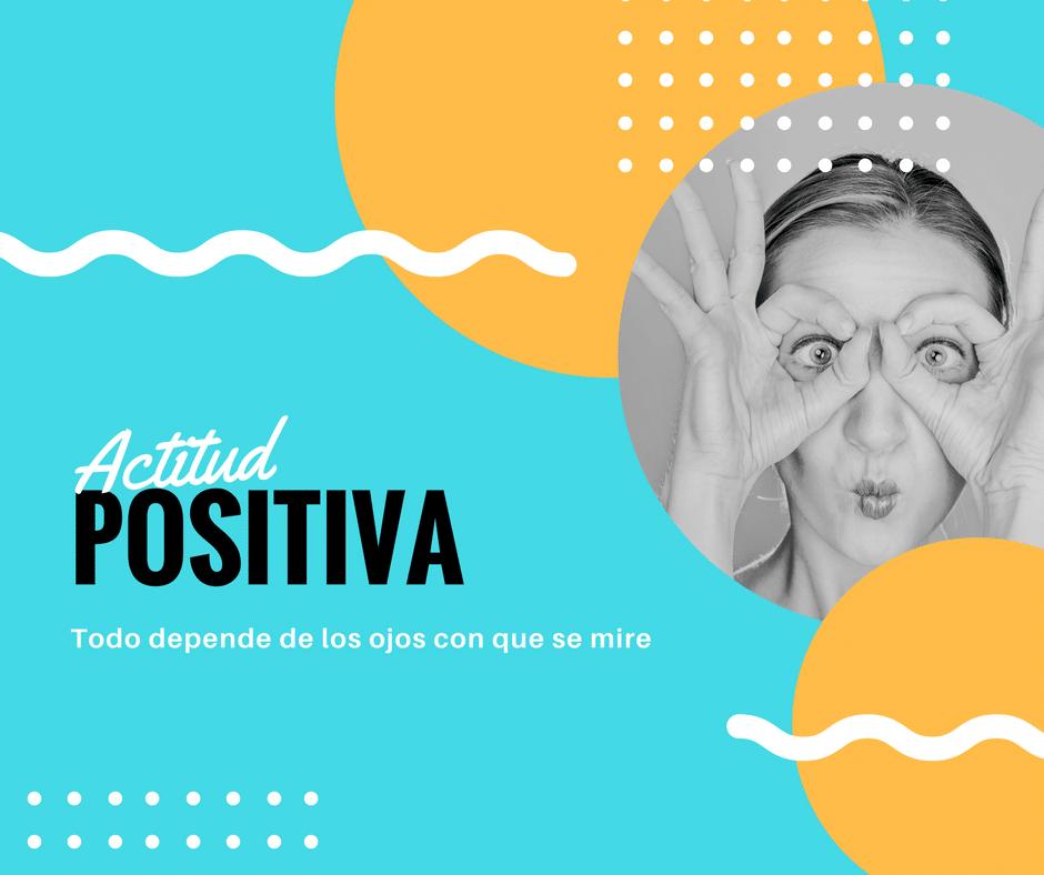 La actitud positiva es imprescindible cuando emprendemos