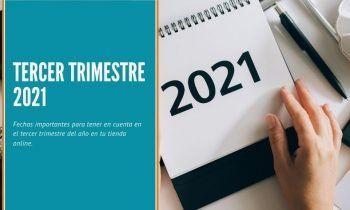 Calendario Ecommerce tercer trimestre 2021
